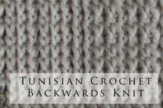 Tunisian Crochet Backwards Knit Stitch