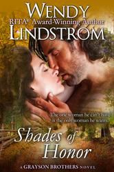 "(A RITA Award-Winning, Critically Acclaimed, Historical Romance by Bestselling Author Wendy Lindstrom! Romance Reviews Today: ""A perfect ten...Shades of Honor is one story that should not be missed!"" Shades of Honor has 4.4 Stars with 400 Reviews on Amazon)"