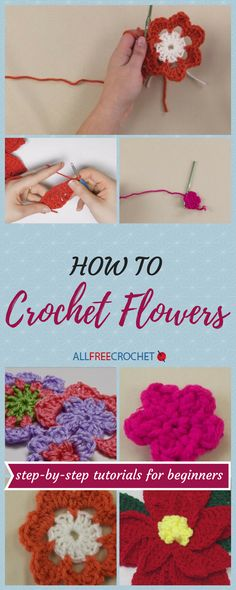 Learn how to crochet flowers with these detailed tutorials. #crochetforbeginners
