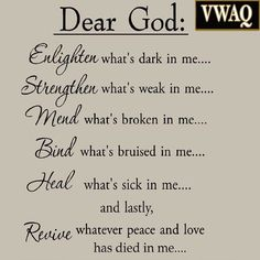 VWAQ Dear God Enlighten Whats Dark in Me Wall Decal - Jesus Quote - Christian Quote - Zoom The post VWAQ Dear God Enlighten Whats Dark in Me Wall Decal appeared first on Gag Dad. Prayer Scriptures, Bible Prayers, Faith Prayer, God Prayer, Prayer Quotes, Bible Verses Quotes, Spiritual Quotes, Faith Quotes, Wisdom Quotes