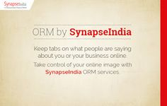 SynapseIndia ORM Services for your online branding and reputation: Manage What…
