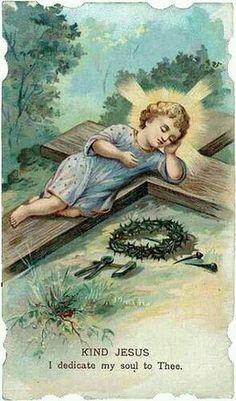 Make me to love the Cross, o sweet Child Jesus! Catholic Prayers, Catholic Art, Religious Art, Religious Pictures, Jesus Pictures, Vintage Holy Cards, Religion, Jesus Christ Images, Jesus Painting