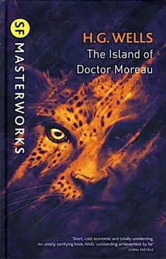 The Island of Doctor Moreau Authors: H. G. Wells Year: 2010-06-17 Publisher: Gollancz Pub. Series: Gollancz SF Masterworks (II)  Cover: Dominic Harman