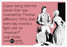 Swivel Chair Quotes Butterfly Chairs Target 194 Best Images Hilarious Sayings Upon Being Told The Was Invented By Thomas Jefferson Why Does Every