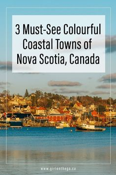 Three Must-See Colourful Coastal Towns of Nova Scotia – Girl on the Go – Best Travel images in 2019 Ottawa, East Coast Travel, East Coast Road Trip, Quebec, Ontario, Vancouver, Alberta Canada, Banff, Nova Scotia Travel