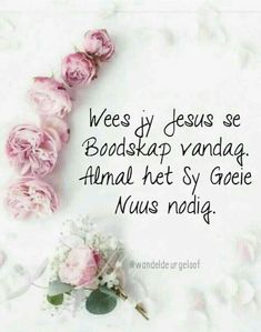 Prayer Verses, Prayer Quotes, Bible Verses Quotes, Scriptures, Christian Messages, Christian Quotes, Lekker Dag, Afrikaanse Quotes, Goeie More