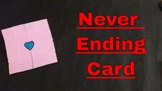 Never Ending Card | Endless Card