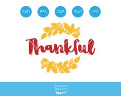 Thankful SVG File, Thanksgiving SVG, Thankful Cut File, Fall SVG Design, Thanks Giving Svg, Fall Svg, Autumn Svg, Svg Files, Silhouette Svg