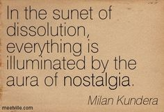 http://meetville.com/images/quotes/Quotation-Milan-Kundera-nostalgia-Meetville-Quotes-262186.jpg