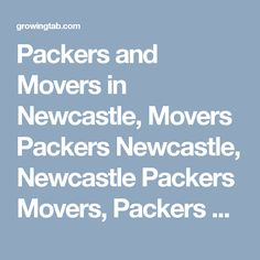 Packers and Movers in Newcastle, Movers Packers Newcastle, Newcastle Packers Movers, Packers Movers in Newcastle, Packers Movers Newcastle, Movers Packers in Newcastle, Movers and Packers Newcastle, Post free ads for Packers and Movers in Newcastle, Find Packers and Movers in Newcastle http://growingtab.com/ad/services-movers-packers/208/united-kingdom/3356/north-east-england/45107/newcastle
