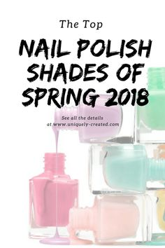 The Top Nail Polish Shades of Spring 2018 Beauty And The Beat, Top Nail, Remedies, Nail Polish, Shades, Nails, Spring, Tops, Style