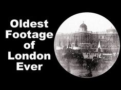 Video (10mins) Oldest Footage of London Ever - if you love London you'll love this! A Fascinating Video - Londontopia