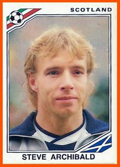 Steve Archibald of Scotland. 1986 World Cup Finals card. Football Stickers, Football Cards, Baseball Cards, Mexico World Cup, World Cup Final, Fifa World Cup, Finals, Scotland, Soccer