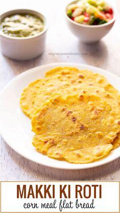 makki ki roti recipe with detailed step by step photos. makki ki roti is unleavened flat bread made from maize flour (corn meal). makki ki roti is served with sarson ka saag. Wheat Free Recipes, Corn Recipes, Veggie Recipes, Indian Food Recipes, Punjabi Recipes, Cornmeal Recipes, Flour Recipes, Pastry Recipes, Cooking Recipes