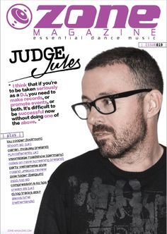 In our feature interviews in this issue we talk to cover artist JUDGE JULES. Music Magazines, House Music, Dance Music, Success, November, Self, Ballroom Dance Music