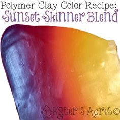 Polymer Clay Color Recipe Sunset Skinner Blend Spring is here and in NW PA that…