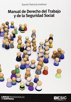 Manual de derecho del trabajo y de la Seguridad Social / Daniel Patricio Jiménez.. -- Pozuelo de Alarcón (Madrid) : ESIC, 2014.