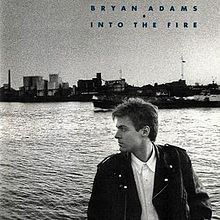 Bryan Adams ~ Into the Fire