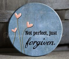 I'm not perfect. I do strive to live out my life everyday in a way that pleases God. No, I'm not perfect, but I am forgiven and walk in true repentance and God's grace & mercy daily. Lord, may my life always reflect You! BEAUTY FOR ASHES!!!