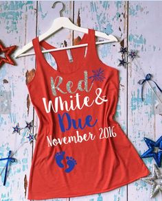 4th of July Pregnancy announcement top in red, white and blue with due date and sweet baby footprints on the front.  Cute saying for a tee, short sleeves tee shirt or a racer top as in the picture.  I love the slogan or saying!