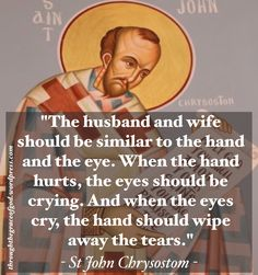 St John Chrysostom: Eye and Hand – Through the Grace of God Catholic Marriage, Catholic Quotes, Catholic Prayers, Religious Quotes, Catholic Saints, Orthodox Prayers, Orthodox Christianity, Patron Saints, Roman Catholic