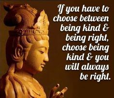 Choose being kind and you will always be right ! www.thespiritscience.net