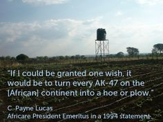 """8.""""If I could be granted one wish, it would be to turn every AK-47 on the [African] continent into a hoe or plow."""" C. Payne Lucas, Africare President Emeritus, 1994 #IHaveADream"""