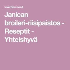 Janican broileri-riisipaistos - Reseptit - Yhteishyvä