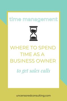 Where To Spend Time As A Business Owner - Uncensored Consulting.  As a service based business owner, you're always looking at ways to improve your time management and how to get more sales calls.  So, I am sharing where you should be spending your time as a new business owner to get more clients and make more sales. #howtofindclients #makemoremoney #servicebasedbusiness Sales Skills, Sales Coaching, Personal And Professional Development, Small Business Marketing, Business Motivation, Inspire Others, Make More Money, Growing Your Business