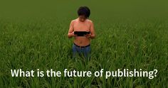 Top 10 Trends Shaping the Future of Publishing