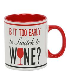 Is it too early to switch to wine?