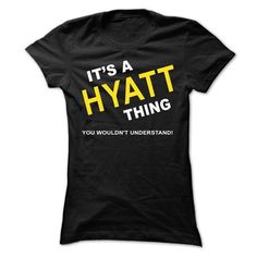 Its A Hyatt Thing - #tshirt upcycle #turtleneck sweater. GET => https://www.sunfrog.com/Names/Its-A-Hyatt-Thing-rqlkk-Ladies.html?68278