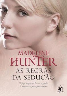 Madeline Hunter - As Regras da Sedução - @Editora Arqueiro