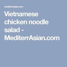 Vietnamese chicken noodle salad - MediterrAsian.com