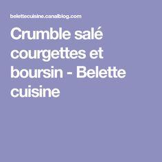Crumble salé courgettes et boursin - Belette cuisine