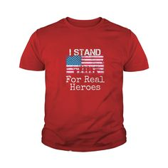 Patriotic Flag T-Shirt I Stand for Real Heroes Military #gift #ideas #Popular #Everything #Videos #Shop #Animals #pets #Architecture #Art #Cars #motorcycles #Celebrities #DIY #crafts #Design #Education #Entertainment #Food #drink #Gardening #Geek #Hair #beauty #Health #fitness #History #Holidays #events #Home decor #Humor #Illustrations #posters #Kids #parenting #Men #Outdoors #Photography #Products #Quotes #Science #nature #Sports #Tattoos #Technology #Travel #Weddings #Women