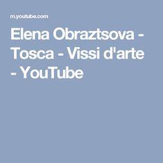 Elena Obraztsova - Tosca - Vissi d'arte - YouTube