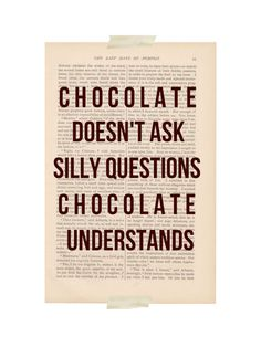 funny quote art print  CHOCOLATE UNDERSTANDS  by ExLibrisJournals