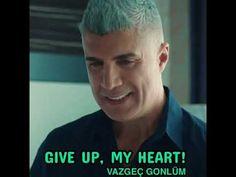 Giving Up, My Heart, English, Youtube, Turkish Language, English Language, Youtube Movies