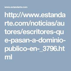 http://www.estandarte.com/noticias/autores/escritores-que-pasan-a-dominio-publico-en-_3796.html