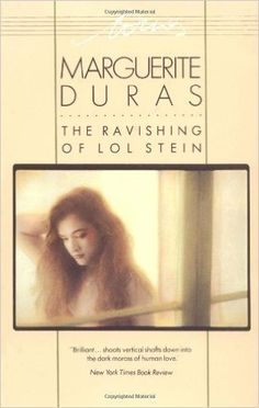 Ravishing of Lol Stein by Marguerite Duras published by Pantheon (1986)…