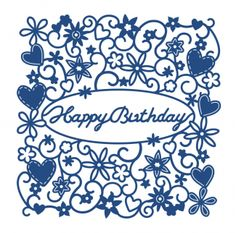 Tattered Lace Dies - Happy Birthday Tapestry £22 This die measures approx 10.3cm x 10.4cm.