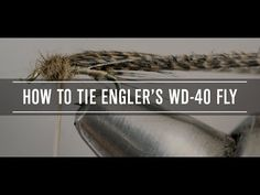 Mark Engler: The Man Who Created the WD-40 - Fly Fisherman