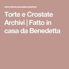 Torte e Crostate Archivi | Fatto in casa da Benedetta