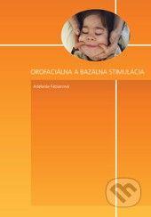 Orofaciálna a bazálna stimulácia (Adelaida Fabiánová)