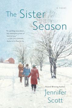 The Sister Season by Jennifer Scott: It's December 21, and the Yancey sisters have been called home. When the girls were young, holidays at their family farm meant a tinsel-garnished tree, the scent of simmering food, and laughter ringing through the house. But as the years unfolded, family bonds fractured, and the three sisters scattered and settled into separate lives. Until now. The Yancey sisters are coming to spend the holidays with their mother. They're also coming to bury their father.