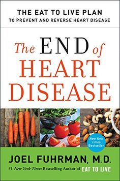 The End of Heart Disease: The Eat to Live Plan to Prevent... https://www.amazon.com/dp/0062249355/ref=cm_sw_r_pi_dp_ZODAxb7QVTQYE