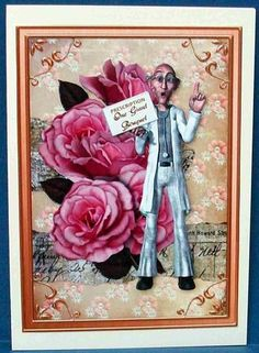 Doctor s Orders Prescription for One Giant Bouquet on Craftsuprint designed by Christine Crowther - made by Cheryl French - Printed onto glossy photo paper. Attached base image to card stock using ds tape. Built up image with 1mm foam pads. - Now available for download!