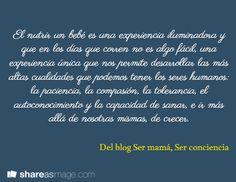 """Fragmento del texto """"Lo bello de nutrir y amar""""  http://sermamaserconciencia.blogspot.mx/2013/08/lo-bello-de-nutrir-y-amar.html"""