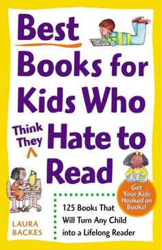 """This book lists and discusses a number of books that kids will actually love to read. Each section has areas such as, """"if your child likes..."""" and parent notes."""